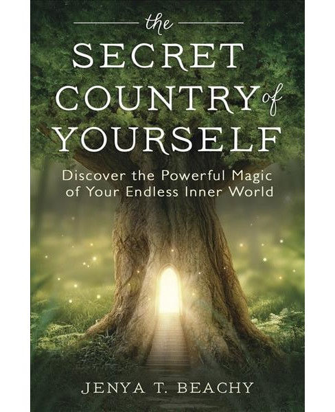 Secret Country of Yourself : Discover the Powerful Magic of Your Endless Inner World (Paperback) (Jenya - image 1 of 1