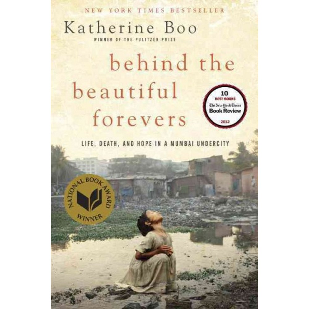 Behind the Beautiful Forevers (Paperback) by Katherine Boo