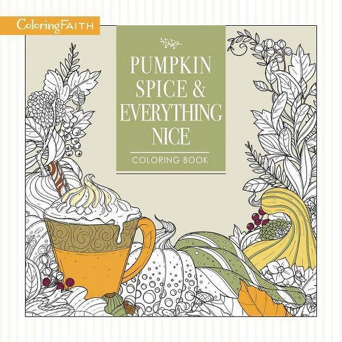 Pumpkin Spice and Everything Nice Coloring Book - (Coloring Faith) by  Thomas Nelson (Paperback) - image 1 of 1