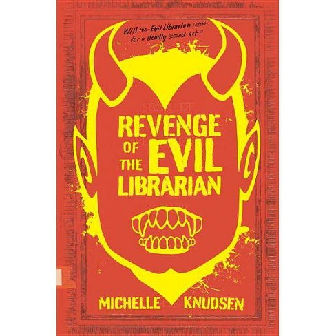 Revenge of the Evil Librarian - by  Michelle Knudsen (Hardcover) - image 1 of 1