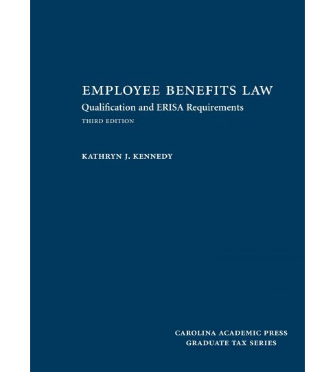 Employee Benefits Law : Qualification and ERISA Requirements (Hardcover) (Kathryn J. Kennedy) - image 1 of 1