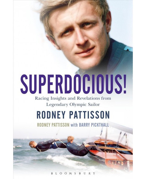 Superdocious! : Racing Insights and Revelations from Legendary Olympic Sailor Rodney Pattisson - image 1 of 1