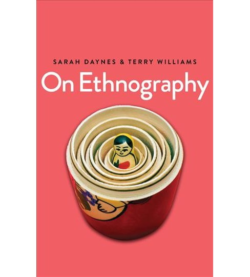 On Ethnography -  by Sarah Daynes & Terry Williams (Paperback) - image 1 of 1