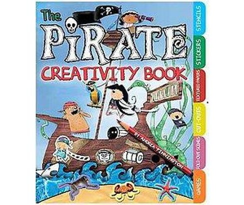 Pirate Creativity Book : Games, Fold-Out Scenes, Cut-Outs, Textures, Stickers, and Stencils (Paperback) - image 1 of 1
