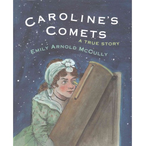 Caroline's Comets : A True Story (School And Library) (Emily Arnold McCully) - image 1 of 1