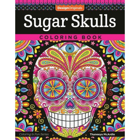 Sugar Skulls Coloring Book Paperback Thaneeya Mcardle Target