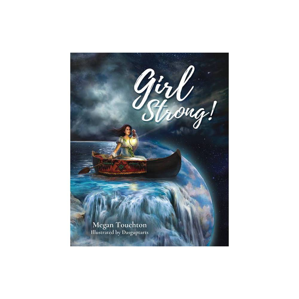 Girl Strong By Megan Touchton Hardcover