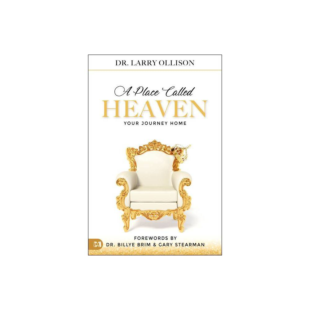 A Place Called Heaven By Larry Ollison Paperback