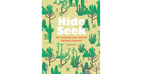 Hide and Seek : An Around-the-World Animal Search (Hardcover) (Charlene Man) - image 1 of 1