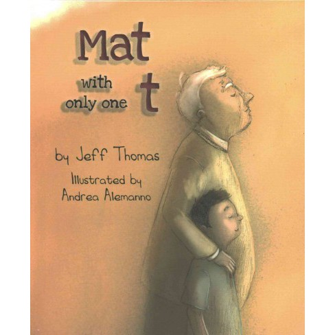 Mat With Only One T (Hardcover) (Jeff Thomas) - image 1 of 1