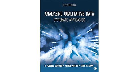 Analyzing Qualitative Data : Systematic Approaches (Paperback) (H. Russell Bernard & Amber Wutich & Gery - image 1 of 1