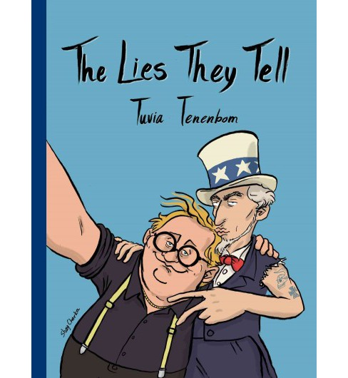 Lies They Tell : A Journey Through America (Paperback) (Tuvia Tenenbom) - image 1 of 1