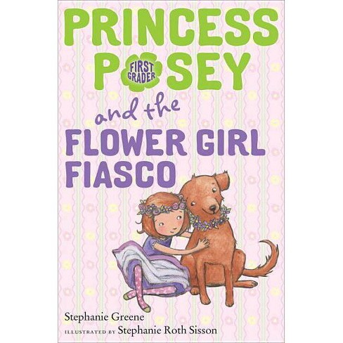 Princess Posey and the Flower Girl Fiasco - (Princess Posey, First Grader) by  Stephanie Greene - image 1 of 1
