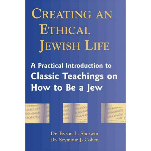 Creating an Ethical Jewish Life - by  Byron L Sherwin & Seymour Cohen (Paperback) - image 1 of 1