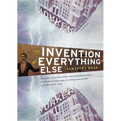The Invention of Everything Else - by  Samantha Hunt (Paperback) - image 1 of 1