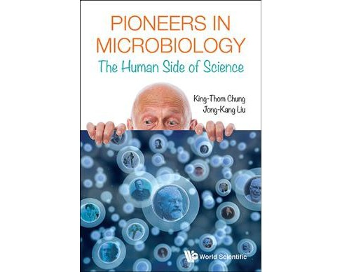 Pioneers in Microbiology : The Human Side of Science -  by king-thom Chung & Jong-kang Liu (Paperback) - image 1 of 1