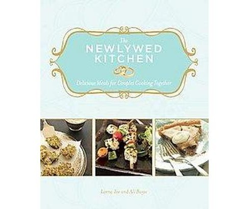 Newlywed Kitchen : Delicious Meals for Couples Cooking Together (Paperback) (Lorna Yee) - image 1 of 1