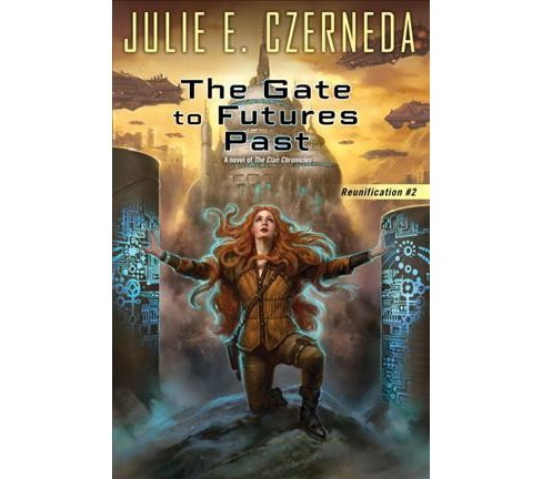 Gate to Futures Past (Paperback) (Julie E. Czerneda) - image 1 of 1