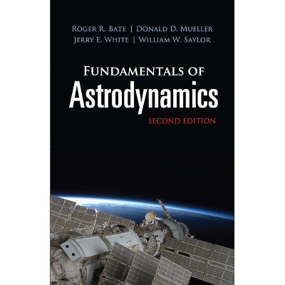 Fundamentals of Astrodynamics - (Dover Books on Physics) 2nd Edition by  Roger R Bate & Donald D Mueller & Jerry E White & William W Saylor