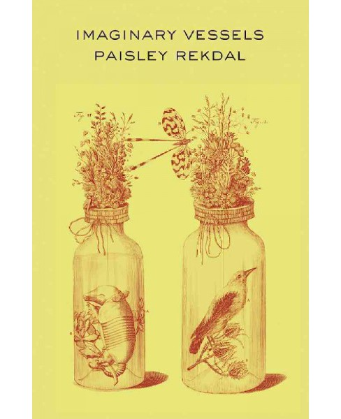 Imaginary Vessels (Paperback) (Paisley Rekdal) - image 1 of 1