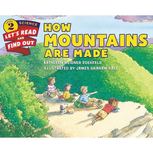 How Mountains Are Made - (Let's-Read-And-Find-Out Science 2) by  Kathleen Weidner Zoehfeld (Paperback) - image 1 of 1