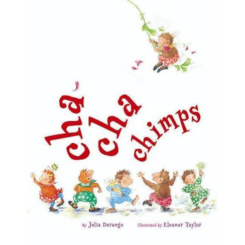 Cha-Cha Chimps - by  Julia Durango (Hardcover) - image 1 of 1