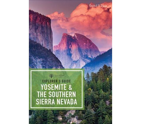 Explorer's Guide Yosemite & the Southern Sierra Nevada (Paperback) (David T. Page) - image 1 of 1