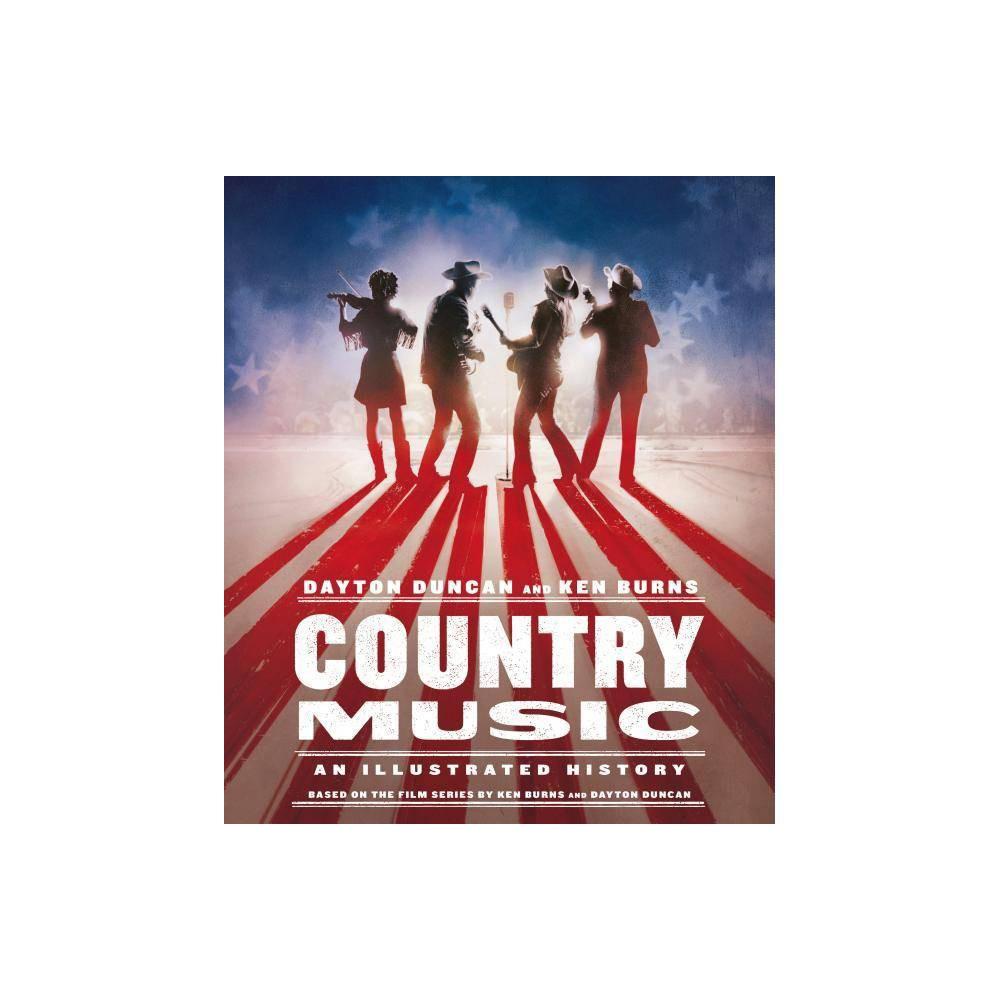Country Music By Dayton Duncan Ken Burns Hardcover