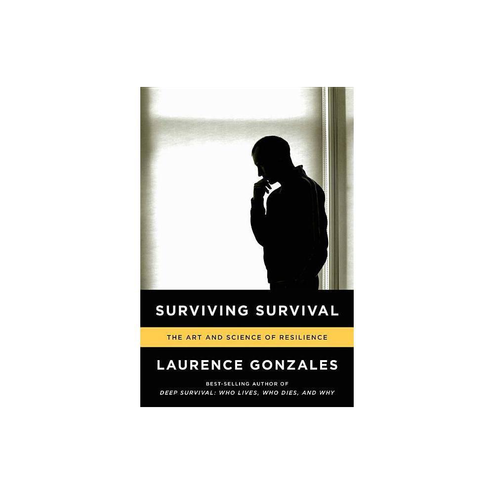 Surviving Survival By Laurence Gonzales Paperback