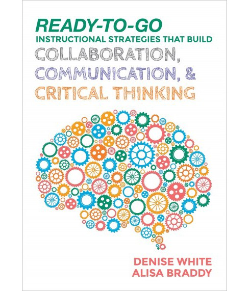 Ready-to-Go Instructional Strategies That Build Collaboration, Communication, & Critical Thinking - image 1 of 1