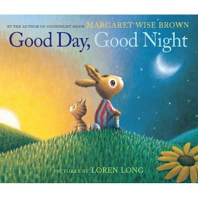 Good Day, Good Night - by Margaret Wise Brown (School And Library)