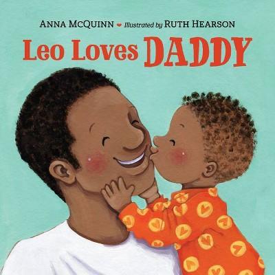 Leo Loves Daddy - by Anna McQuinn (Board Book)