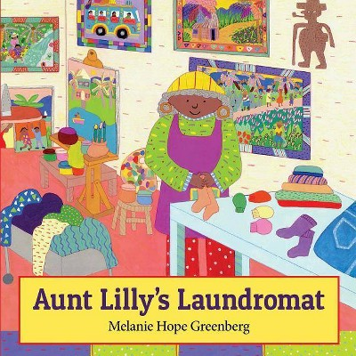 Aunt Lilly's Laundromat - by  Melanie Hope Greenberg (Paperback)
