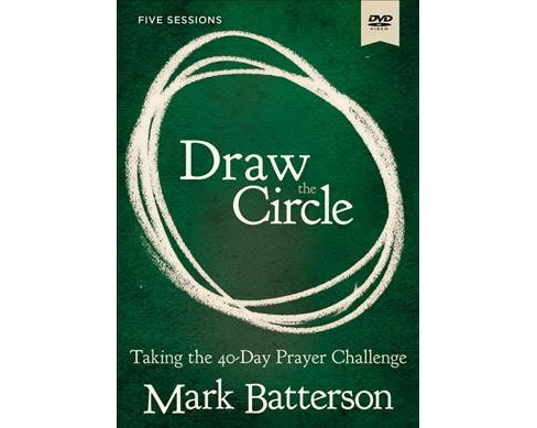 Draw the Circle : Taking the 40 Day Prayer Challenge, 5 Sessions -  by Mark Batterson (Hardcover) - image 1 of 1