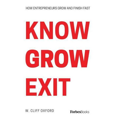 Know Grow Exit - by  Cliff Oxford (Hardcover) - image 1 of 1