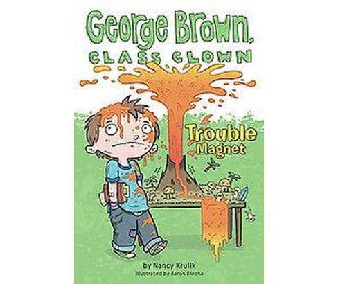Trouble Magnet ( George Brown, Class Clown) (Paperback) by Nancy E. Krulik - image 1 of 1