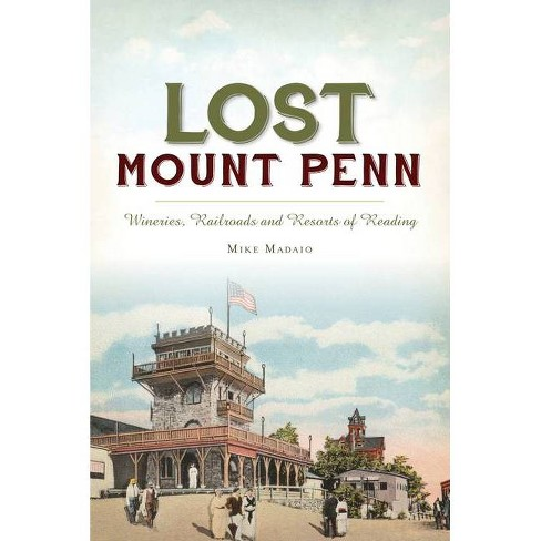 Lost Mount Penn - by  Michael Madaio (Paperback) - image 1 of 1