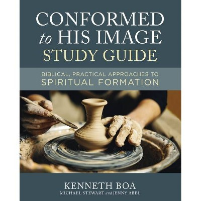 Conformed to His Image Study Guide - by  Kenneth D Boa & Michael Stewart & Jenny Abel (Paperback)