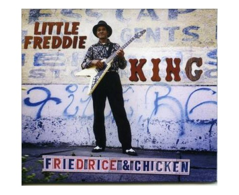 Little Freddie King - Fried Rice & Chicken (CD) - image 1 of 1