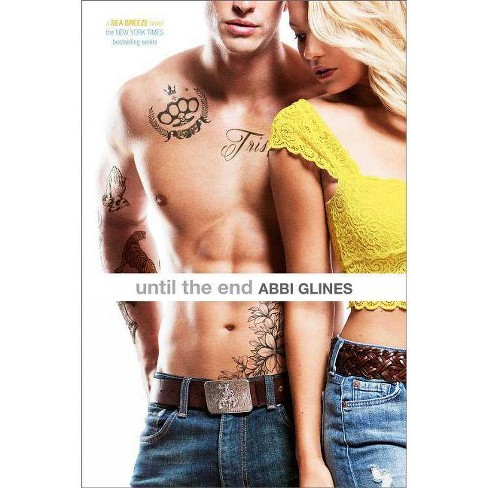 Until the End - (Sea Breeze) by  Abbi Glines (Paperback) - image 1 of 1