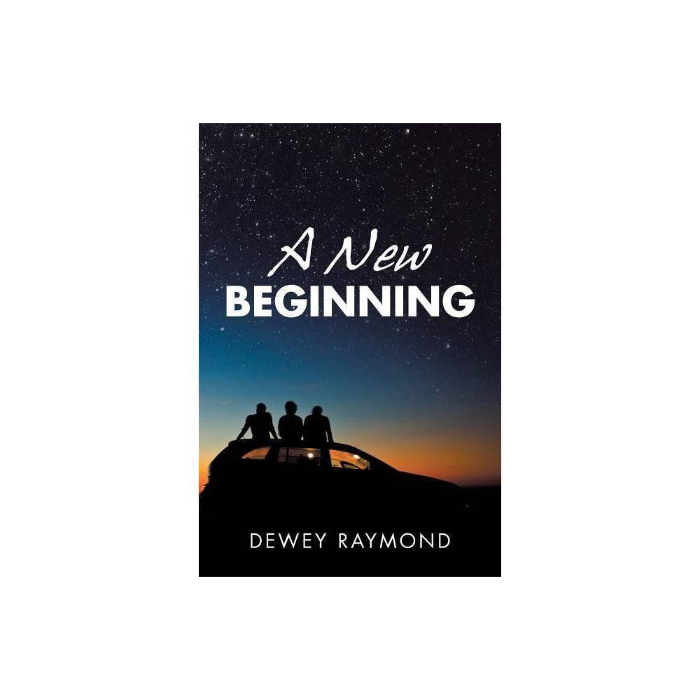 A New Beginning By Dewey Raymond Paperback