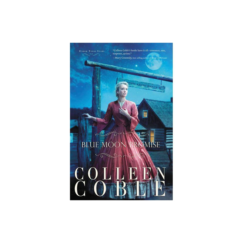 Blue Moon Promise Under Texas Stars By Colleen Coble Paperback