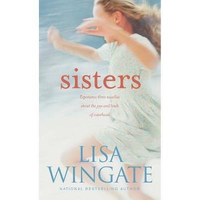 Sisters - by  Lisa Wingate (Paperback)