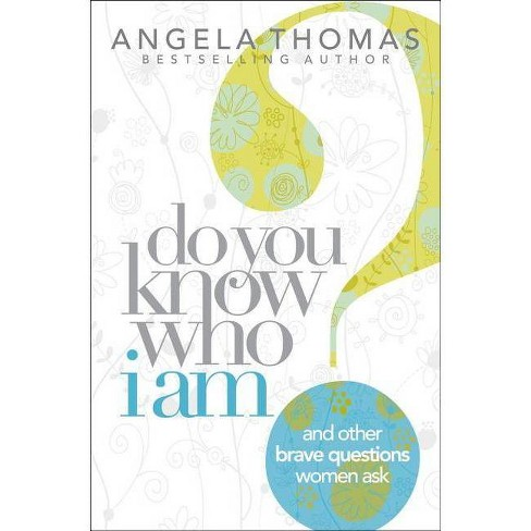 Do You Know Who I Am? - by  Angela Thomas (Paperback) - image 1 of 1