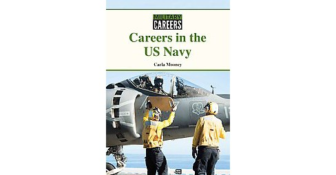 Careers in the US Navy (Hardcover) (Carla Mooney) - image 1 of 1