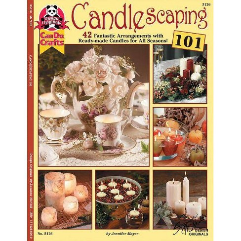 Candlescaping 101 - by  Jennifer Mayer (Paperback) - image 1 of 1