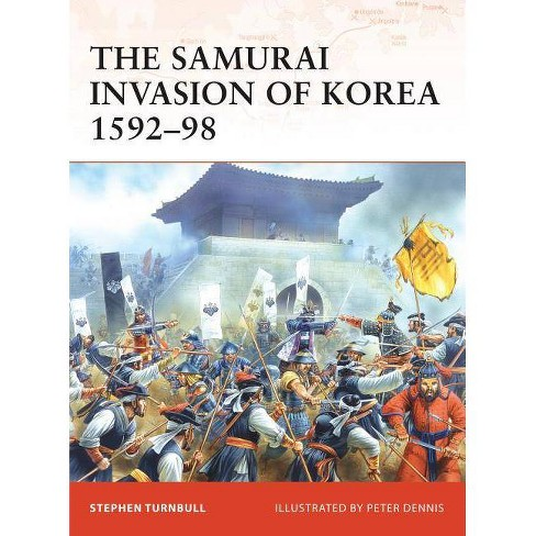 The Samurai Invasion of Korea 1592-98 - (Campaign) by  Stephen Turnbull (Paperback) - image 1 of 1