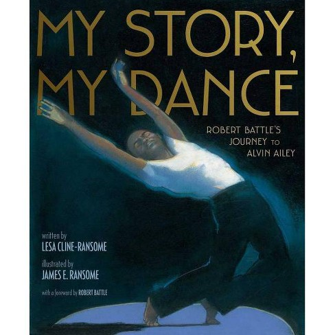My Story, My Dance - by  Lesa Cline-Ransome (Hardcover) - image 1 of 1