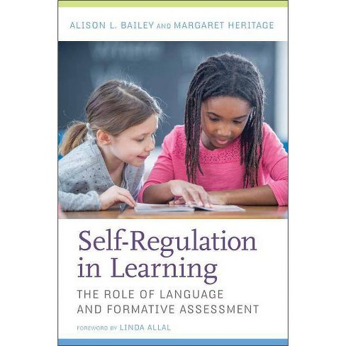 Self-Regulation in Learning - by  Alison L Bailey & Margaret Heritage (Paperback) - image 1 of 1