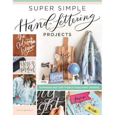 Super Simple Hand-Lettering Projects - by  Kiley Bennett (Paperback)